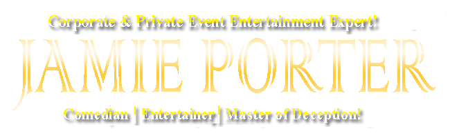South Florida's Corporate & Private Event Entertainment Expert! Jamie Porter